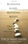 Buddha Mind, Buddha Body: Walking Toward Enlightenment - Thích Nhất Hạnh