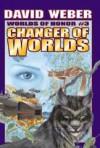 Changer of Worlds - David Weber