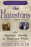 The Hairstons: An American Family in Black and White - Henry Wiencek