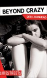Beyond Crazy (Lorimer SideStreets) - Deb Loughead