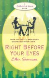 Right Before Your Eyes - Ellen Shanman