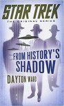 From History's Shadow - Dayton Ward