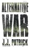 Alternative War - J.J. Patrick