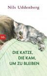 Die Katze, die kam, um zu bleiben - Nils Uddenberg, Hanna Granz