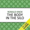 The Body in the Silo - Barnaby Edwards, Ronald Knox