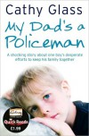 My Dad's a Policeman - Cathy Glass