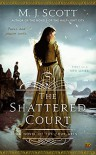 The Shattered Court: A Novel of the Four Arts - M.J. Scott