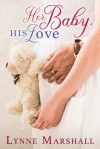 Her Baby, His Love - Lynne Marshall