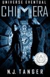Chimera (Universe Eventual) (Volume 1) - N.J. Tanger