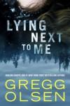 Lying Next To Me - Gregg Olsen