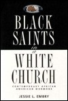 Black Saints in a White Church: Contemporary African American Mormons - Jessie L. Embry