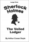 The Veiled Lodger: Sherlock Holmes in Large Print (Volume 59) -  Arthur Conan Doyle, Craig Stephen Copland