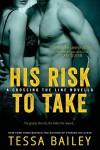 His Risk to Take - Tessa Bailey