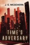 Time's Adversary - J. G. McGovern