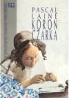 Koronczarka - Pascal Laine, Ewa Stocka-Kalinowska