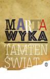 Tamten swiat - Marta Wyka