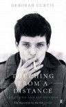 Touching from a Distance: Ian Curtis and Joy Division - Deborah Curtis