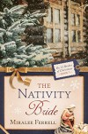 The Nativity Bride (The 12 Brides of Christmas Book 7) - Miralee Ferrell