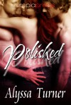 Polished - Alyssa Turner