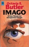 Imago: Dritter Roman der Xenogenesis-Trilogie - Octavia E. Butler