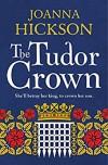 The Tudor Crown - Joanna Hickson
