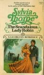 The Scandalous Lady Robin - Sylvia Thorpe
