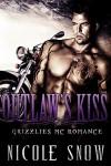 Outlaw's Kiss: Grizzlies MC Romance - Nicole Snow