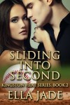 Sliding Into Second (The Kingston Heat Series Book 2) - Ella Jade
