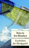 Reise in den Himalaya: Geschichten fürs Handgepäck - Alice Grünfelder