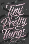 Tiny Pretty Things - Dhonielle Clayton, Sona Charaipotra