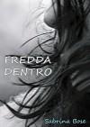 Fredda Dentro - Sabrina Bose
