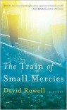 The Train of Small Mercies - David Rowell