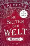 Die Seiten der Welt: Blutbuch - Kai Meyer
