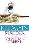 Kill Again (A Claire Waters Thriller Book 2) - Neal Baer, Jonathan Greene