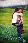 Home Is Where the Heart Is - Abigail Hart