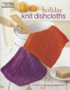 Holiday Knit Dishcloths - Katherine Satterfield