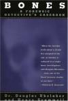 Bones: A Forensic Detective's Casebook - Douglas H. Ubelaker, Henry Scammell