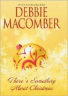 There's Something About Christmas - Debbie Macomber