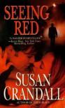 Seeing Red - Susan Crandall