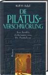 Die Pilatus Verschwörung - Rolf D. Sabel