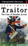 Traitor: The Case of Benedict Arnold - Jean Fritz