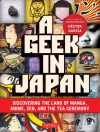 A Geek in Japan: Discovering the Land of Manga, Anime, Zen, and the Tea Ceremony - Hector  Garcia