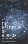The Helmet of Horror: The Myth of Theseus and the Minotaur - Victor Pelevin, Andrew Bromfield