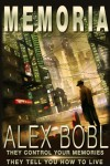 Memoria. A Corporation of Lies - Alex Bobl