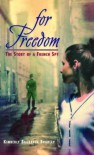 For Freedom: The Story of a French Spy - Kimberly Brubaker Bradley