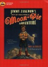 Jimmy Zangwow's Out-of-This-World Moon-Pie Adventure - Tony DiTerlizzi