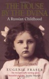 The House by the Dvina: A Russian Childhood - Eugenie Fraser