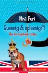 Queenig & spleenig?! Wie die Engländer ticken - Nina Puri