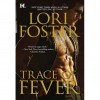 Trace of Fever (Men Who Walk the Edge of Honor, #2) - Lori Foster