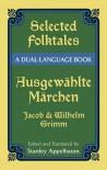 Selected Folktales/Ausgewählte Märchen: A Dual-Language Book - Jacob Grimm